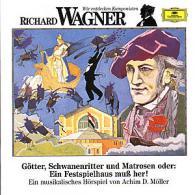 Wir entdecken Komponisten - Richard Wagner