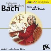 J.S.Bach: Sein Leben - Seine Musik