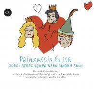 Prinzessin Elise - oder: Märchenprinzen singen auch