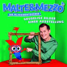 Malte & Mezzo - Die Klassikentdecker: Gruselige Bilder einer Ausstellung