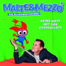 Malte & Mezzo - Die Klassikentdecker: Keine Nöte mit der Zauberflöte