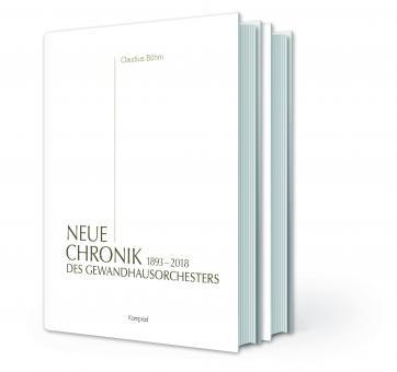 1893 - 2018 Neue Chronik des Gewandhausorchesters Band 2