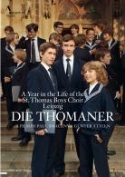 Die Thomaner - der Film; Herz und Mund und Tat und Leben