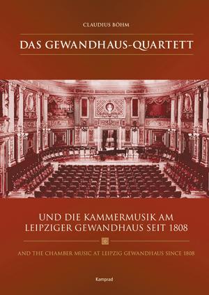 und die Kammermusik am Leipziger Gewandhaus seit 1808
