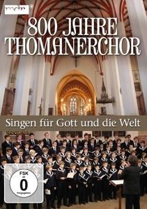 800 Jahre Thomanerchor - Singen für Gott und die Welt